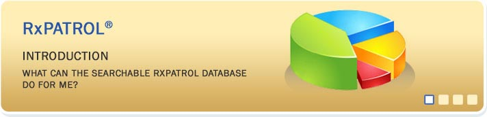 INTRODUCTION - What Can the Searchable RxPATROL® Database Do for Me?